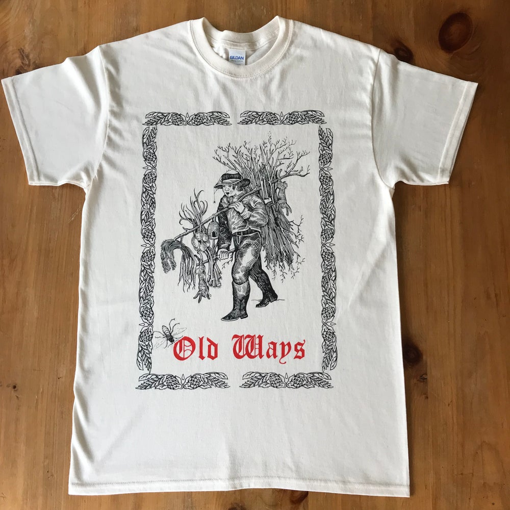 Image of Old ways Tshirt.