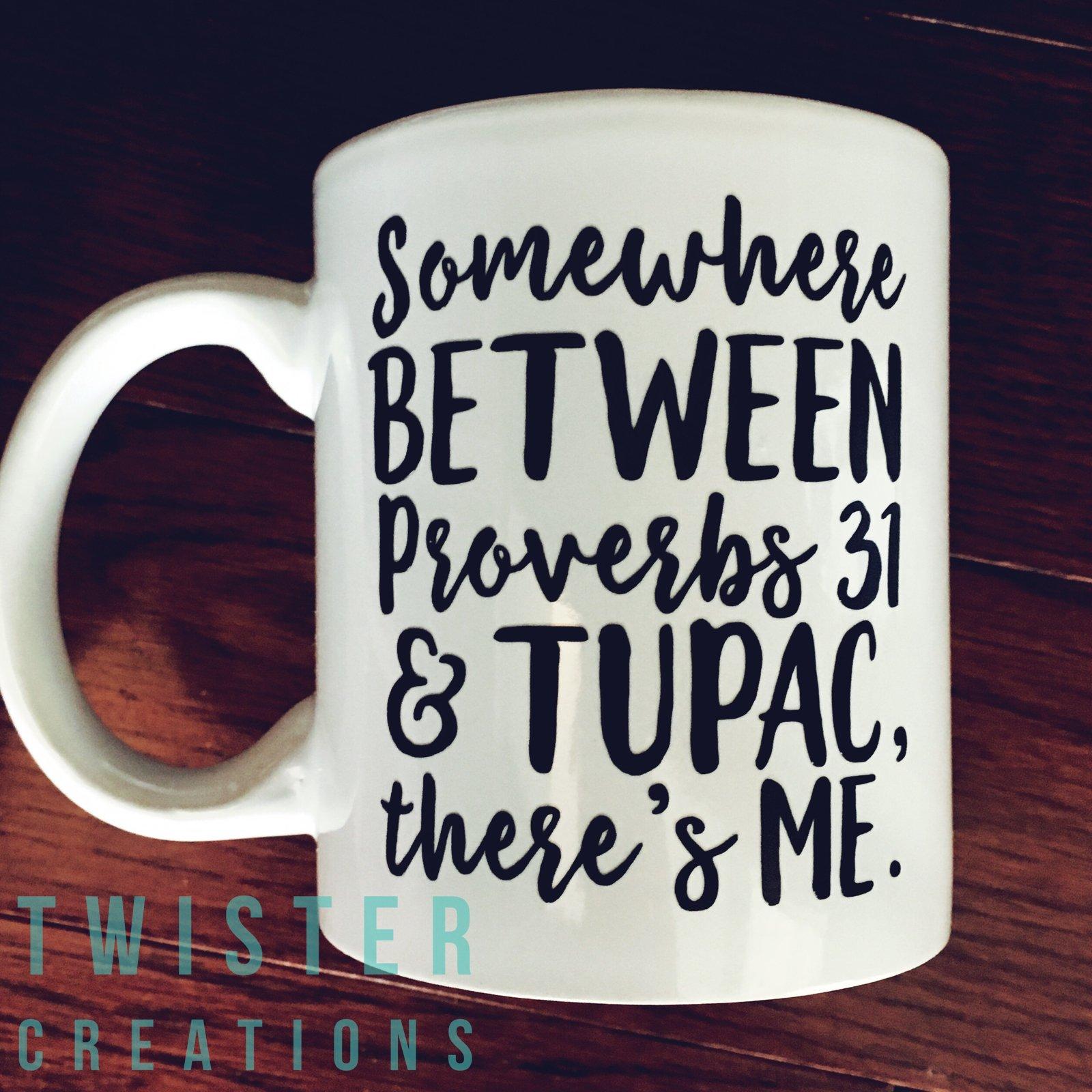 Somewhere Between Proverbs 31 and Tupac Theres Me Black Mug