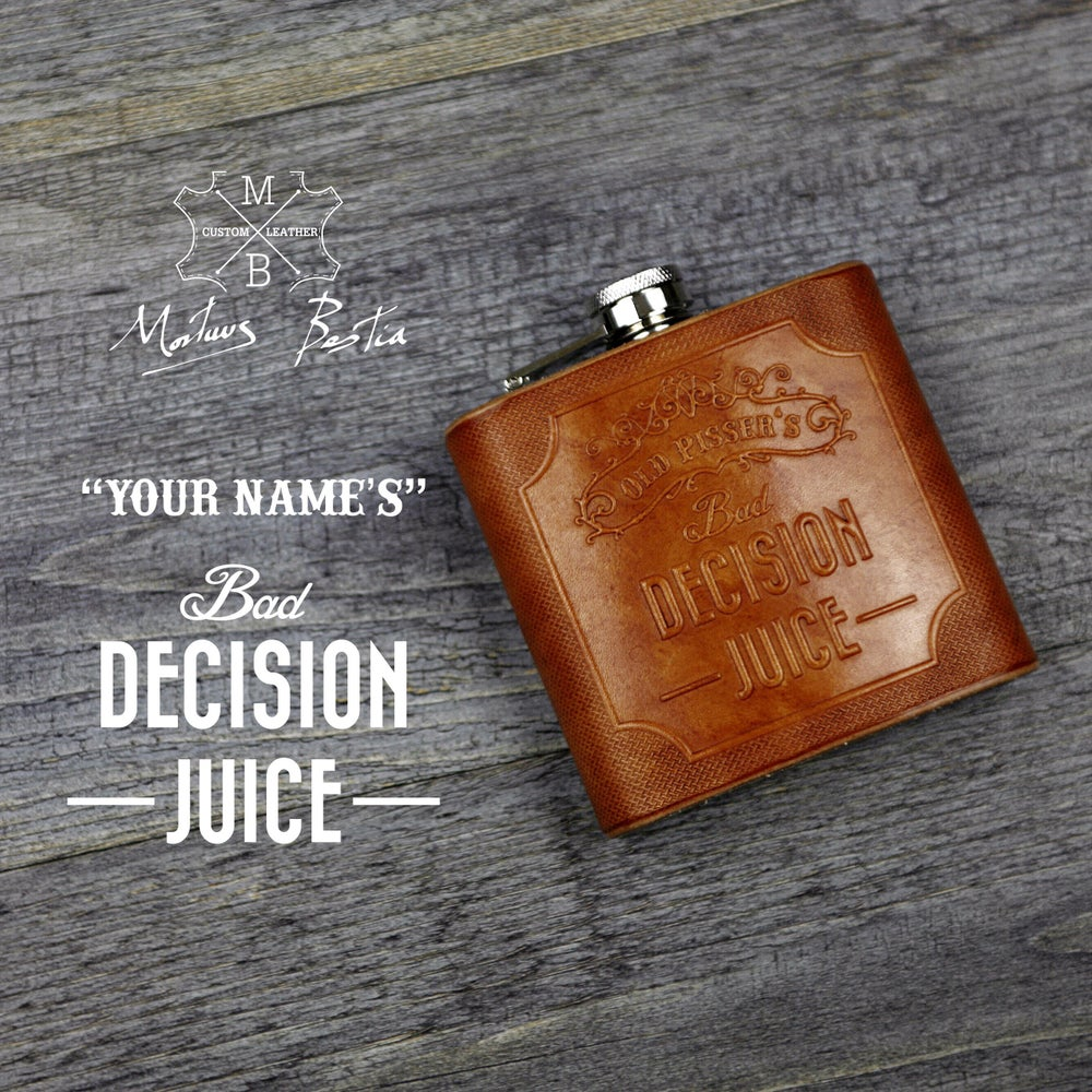 Image of Bad Decision Juice - 6oz Leather Hip Flask