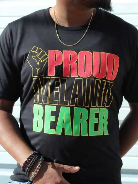 Image of Proud Melanin Bearer T-Shirt (Unisex)