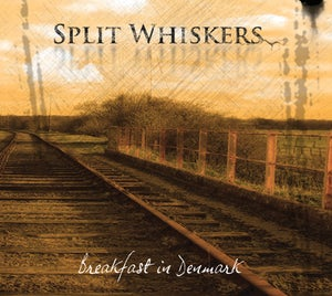 Image of Split Whiskers - Breakfast In Denmark