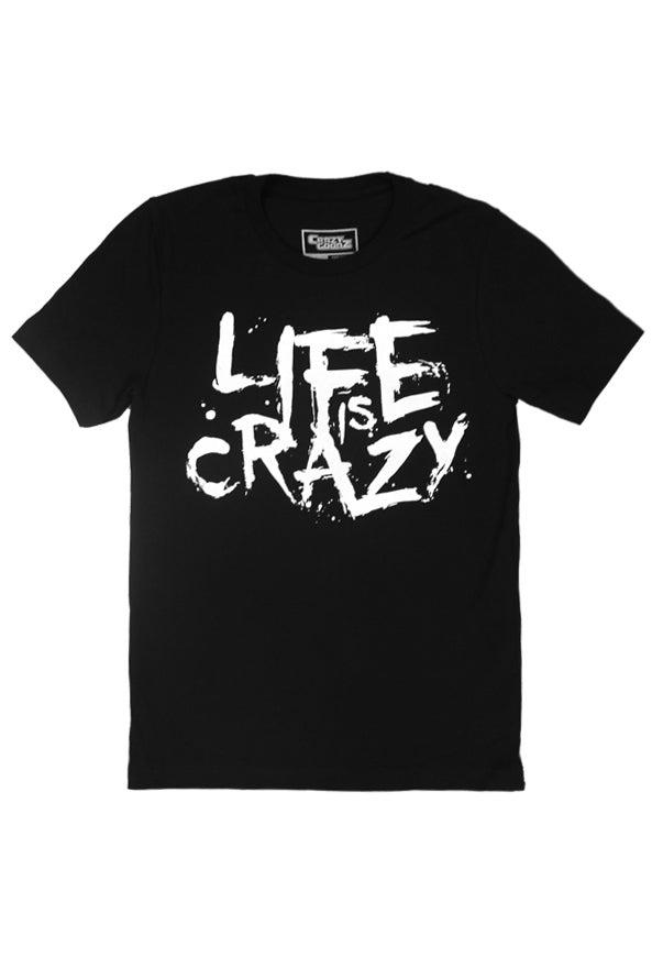 Image of Life is Crazy Tshirt