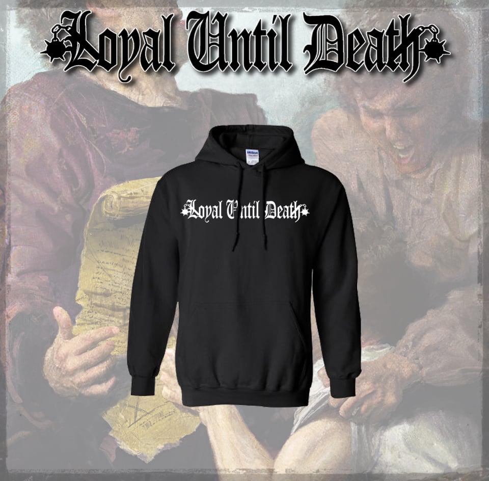 Image of Loyal Until Death - Hoodie