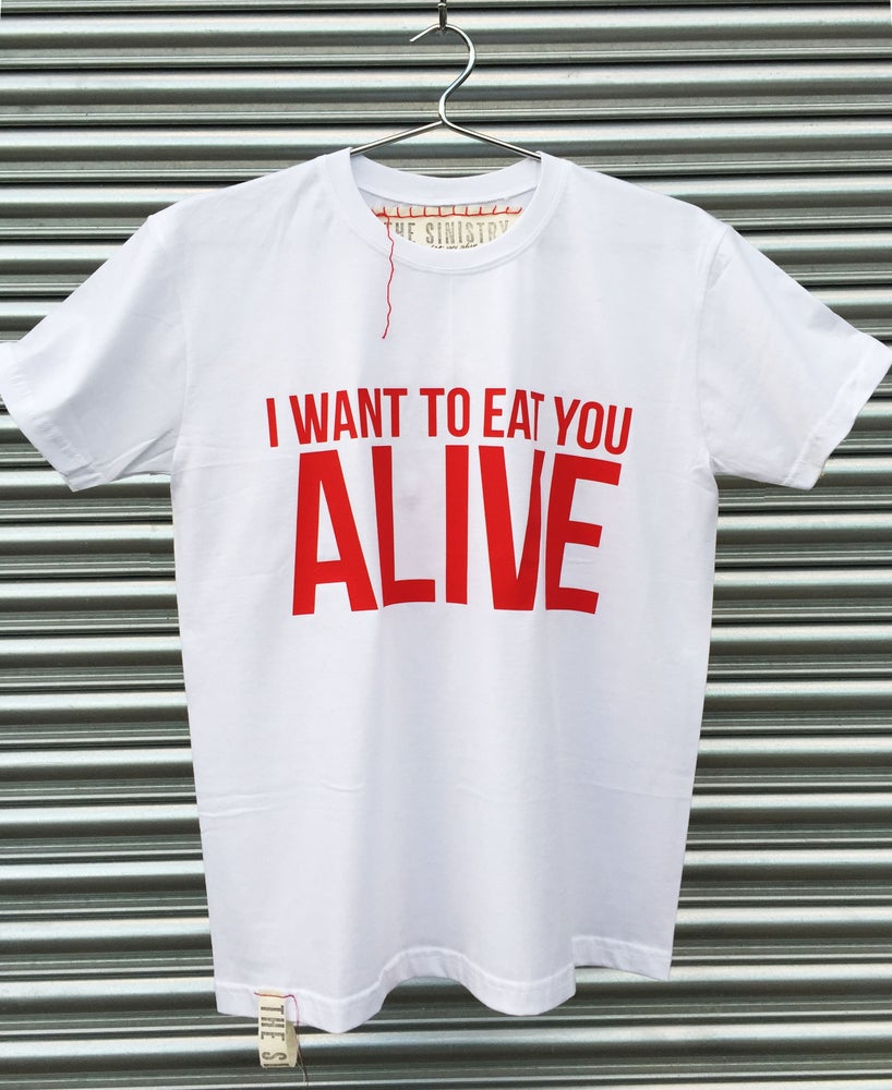 Image of I WANT TO EAT YOU ALIVE