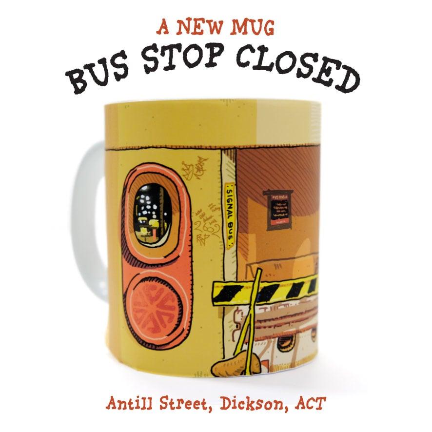 Image of BUS STOP CLOSED MUG