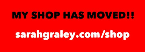 Image of NEW SHOP! sarahgraley.com/shop