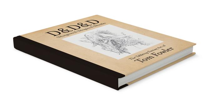 Image of D&D&D: The Tabletop Fantasy Art of Tom Fowler / Hardcover Artbook