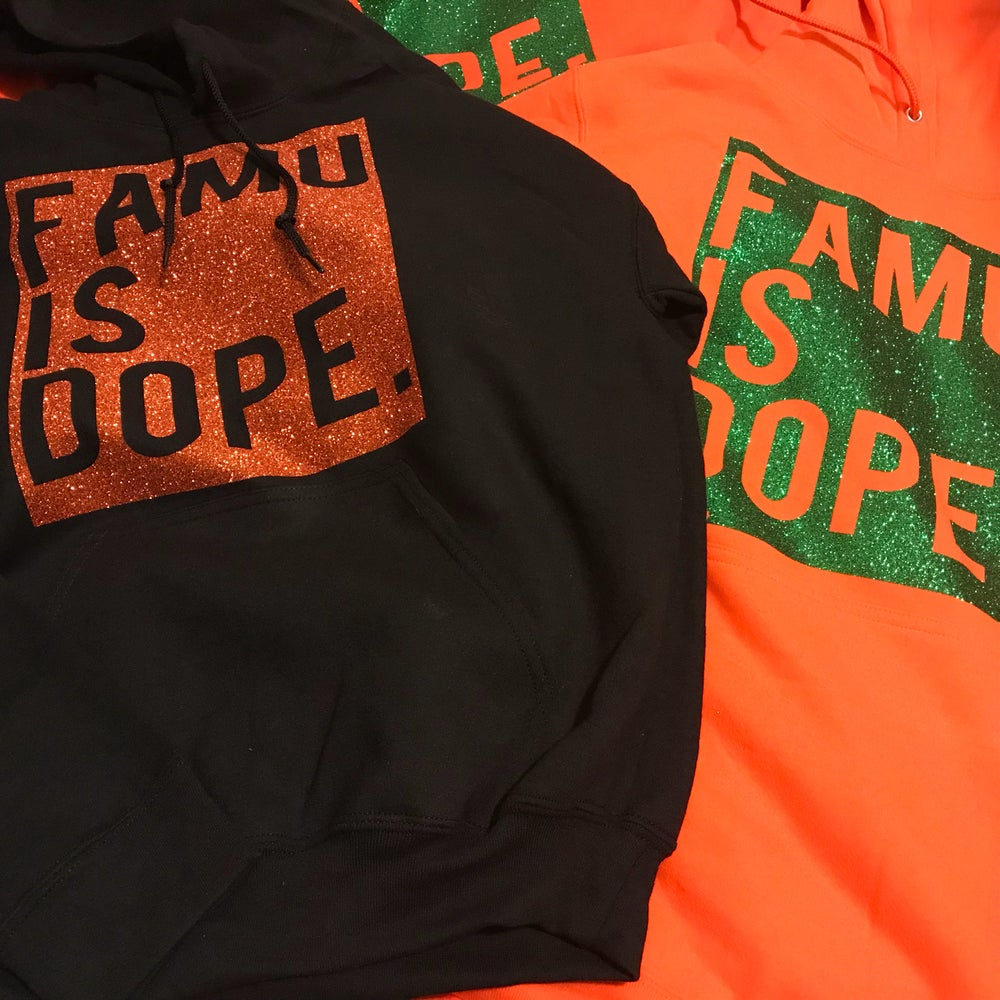Image of FAMU IS DOPE HOODIES
