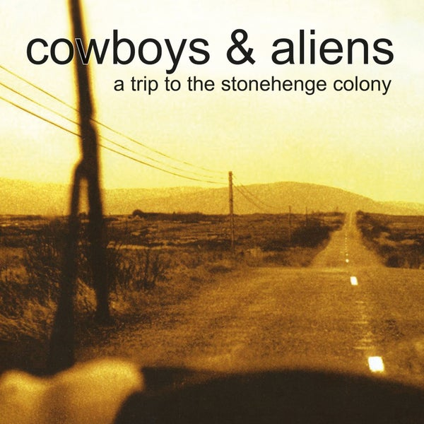 Image of COWBOYS & ALIENS - A Trip To The Stonehenge Colony. LP. Black Vinyl.