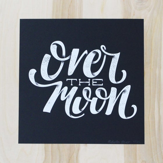 "Image of ""Over The Moon"" Screen Print"