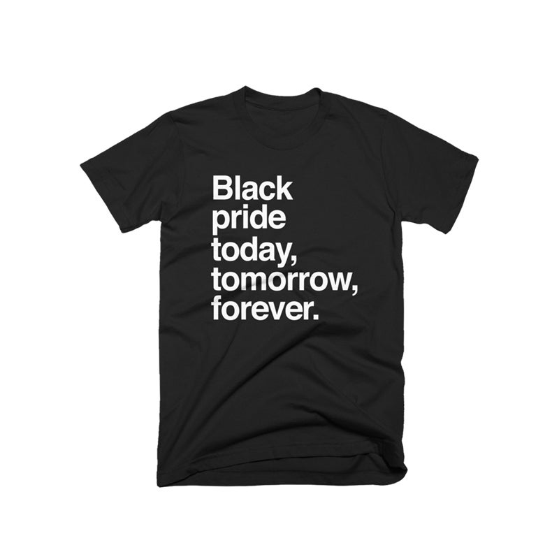 Image of Black Pride Today, Tomorrow, Forever T-Shirt