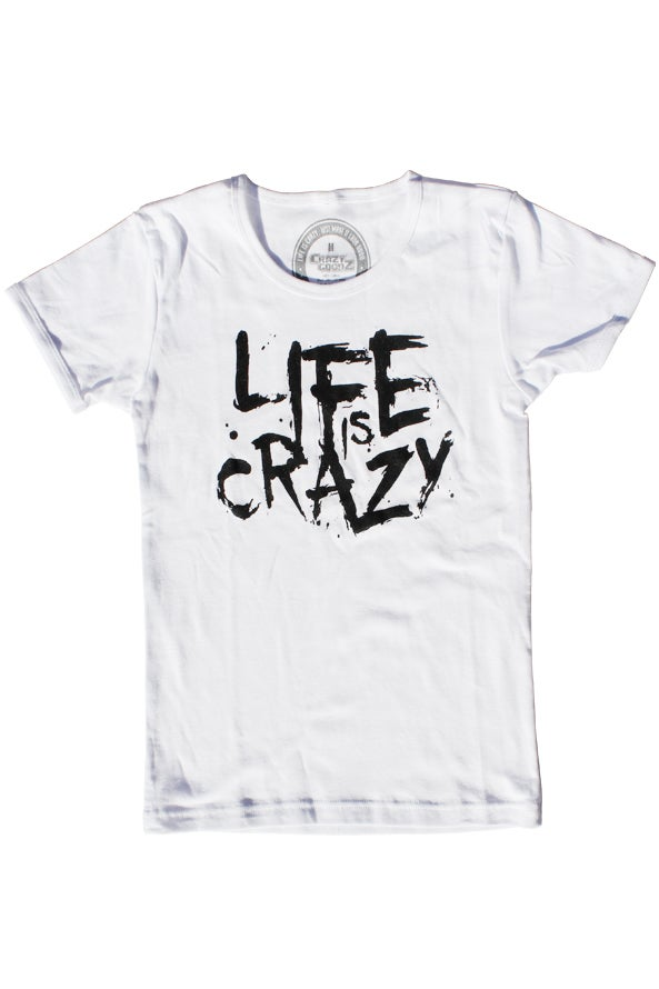 Image of Life is Crazy Women's White Tee