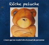Image of Rêche Peluche, l'ours qui ne voulait être le jouet de personne