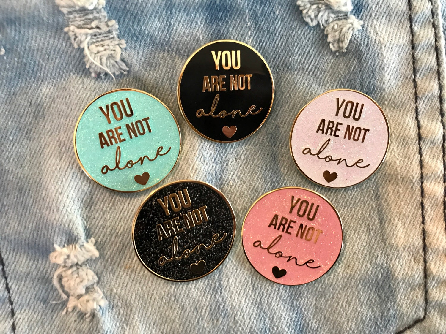 Image of You Are Not Alone Enamel Pin