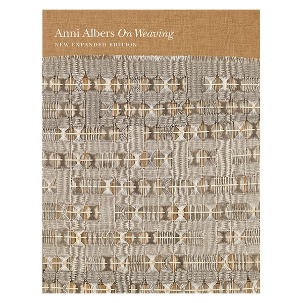 Image Of On Weaving New Expanded Edition Anni Albers