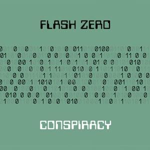 Image of Flash Zero - Conspiracy CD