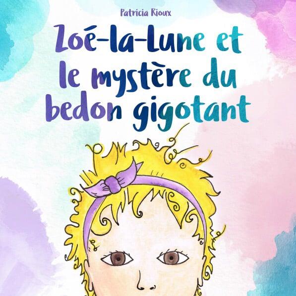 Image of Zoé-la-Lune et le mystère du bedon gigotant