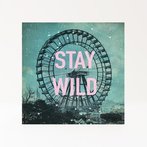 Image of Stay Wild