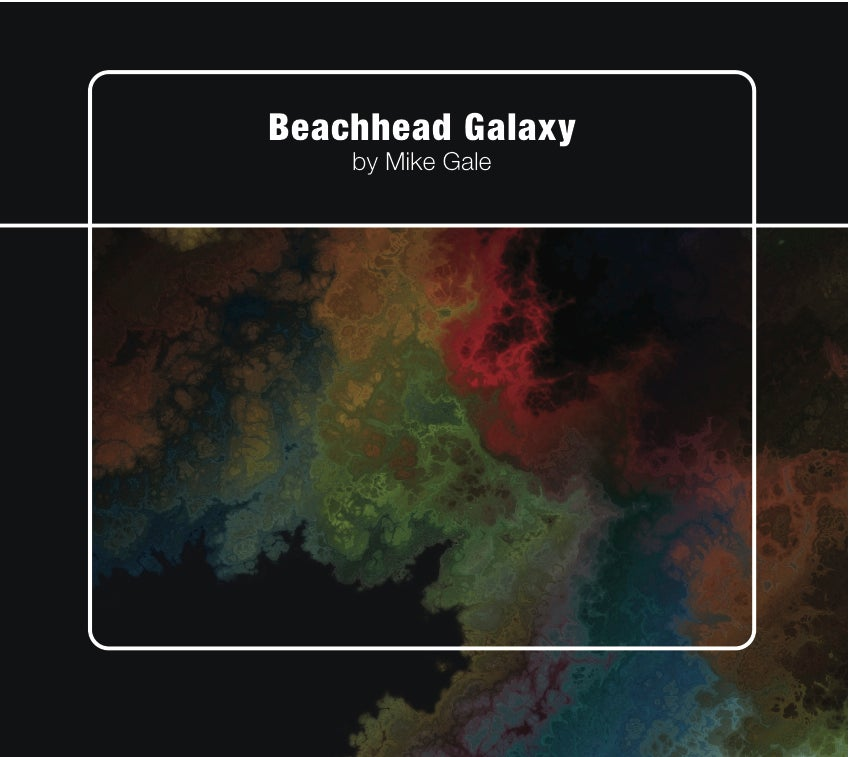Image of Mike Gale - Beachhead Galaxy - limited edition Digipack CD