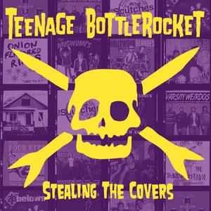 Image of Teenage Bottlerocket Stealin The Covers CD