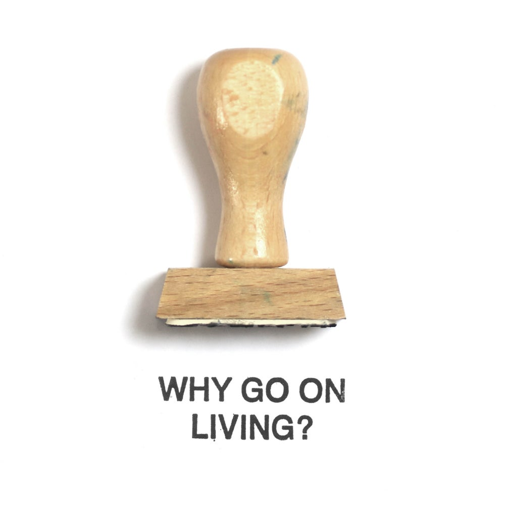 Image of Why go on living?