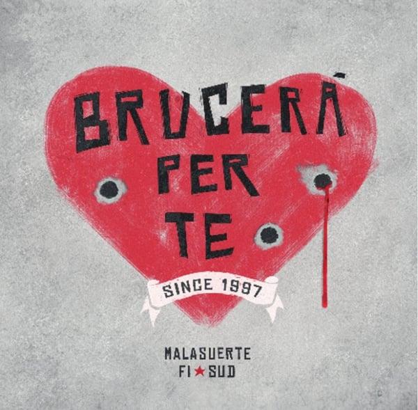 """Image of Malasuerte Fi★Sud - """"Brucerà per te"""" (2017)"""