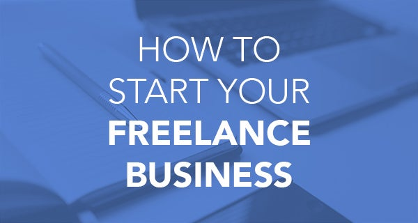 Image of How to Start Your Freelance Business