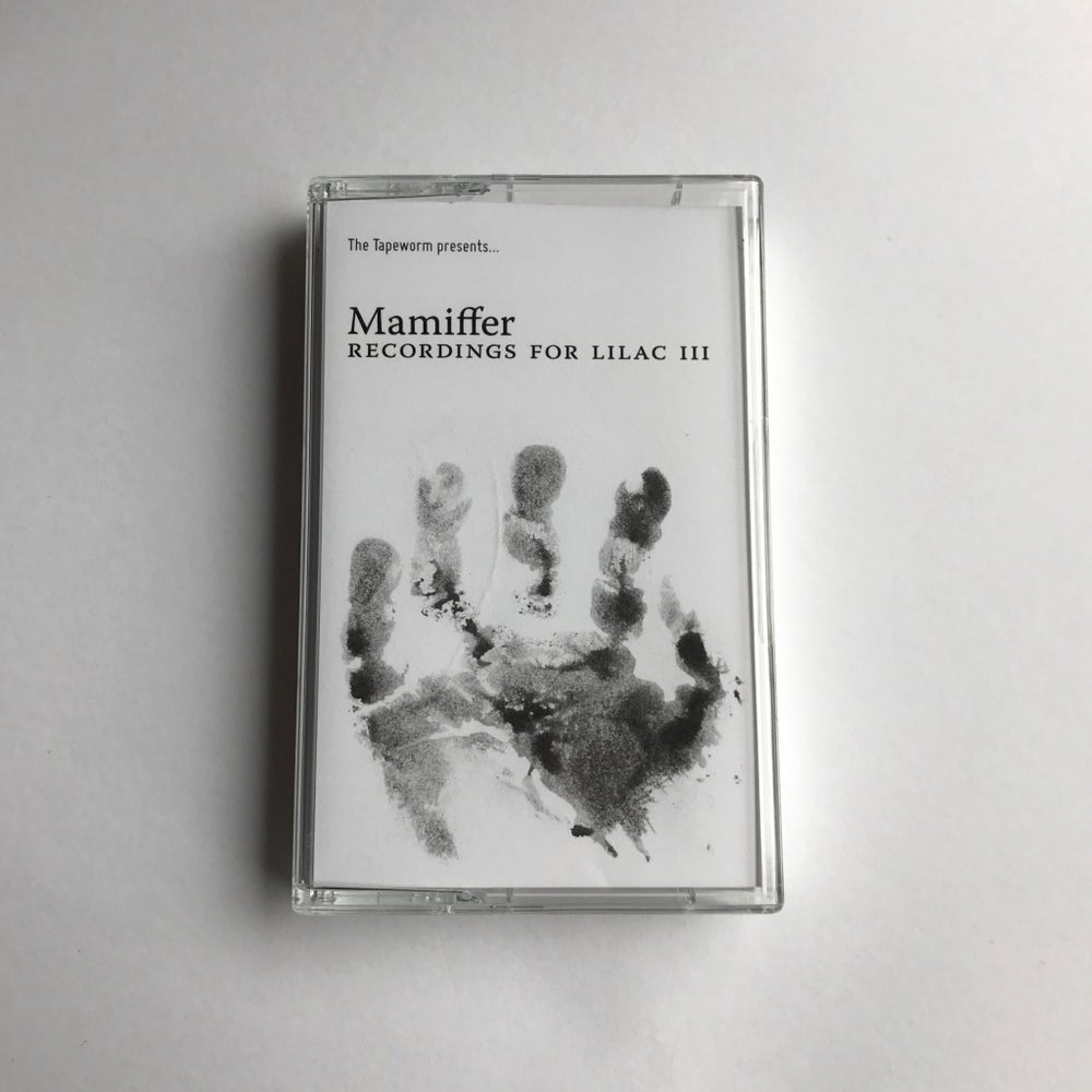 "Image of MAMIFFER ""Recordings for Lilac III (lV)"""