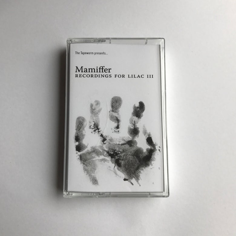 "Image of MAMIFFER ""Recordings for Lilac III"""