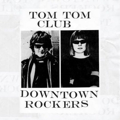 Image of TOM TOM CLUB - Downtown Rockers - Edition CD Jewelcase
