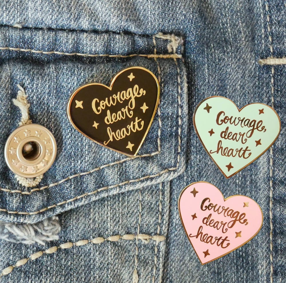 "Image of ""Courage, dear heart"" enamel pin"