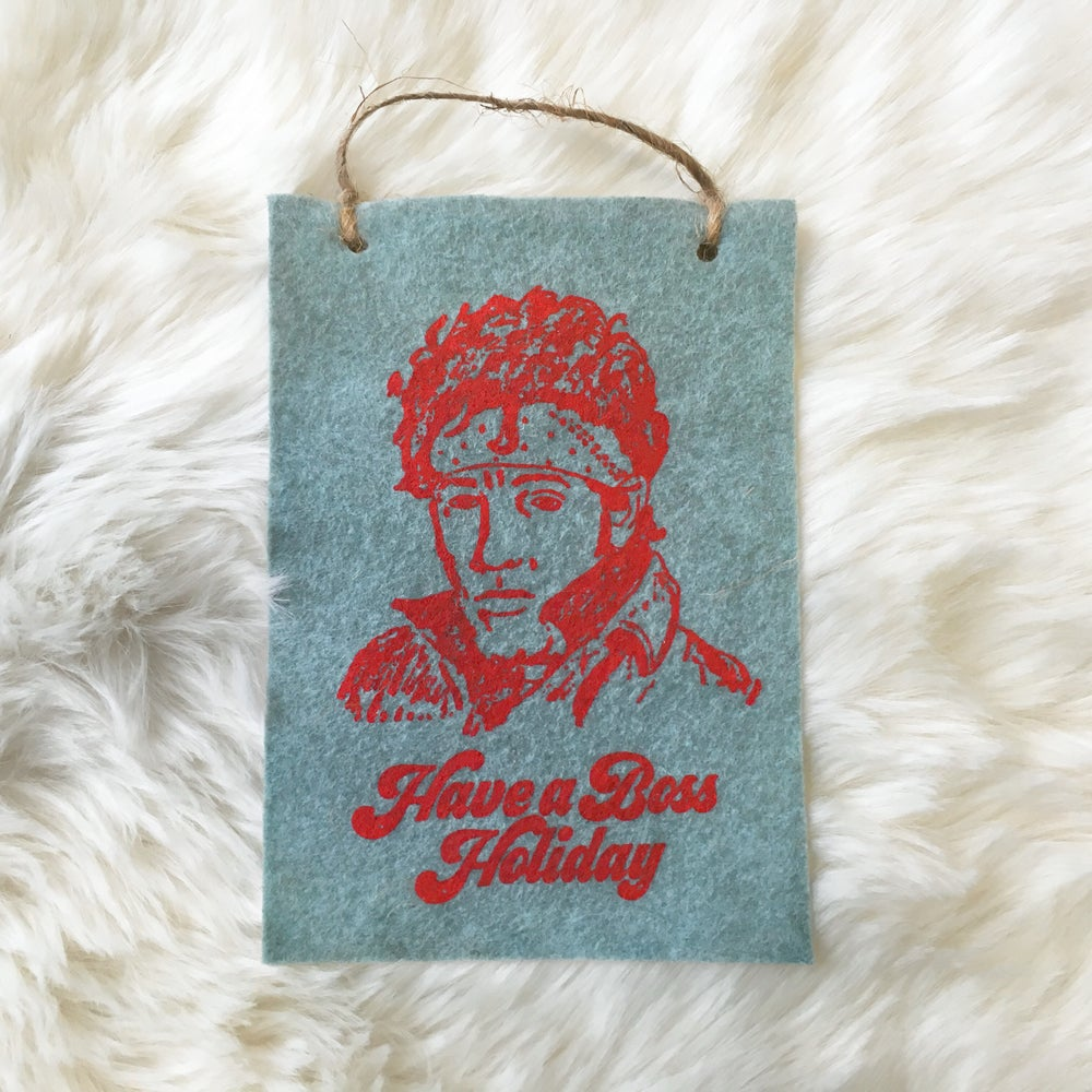 Image of Have a Boss Holiday/ Springsteen Ornament /Mini Banner