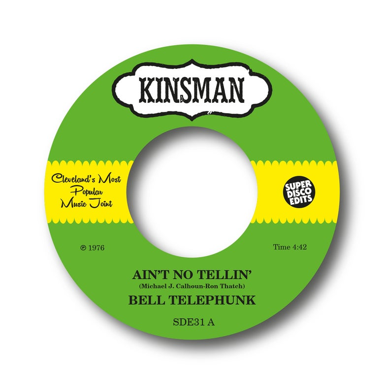 "Image of BELL TELEPHUNK ""AINT NO TELLING""/""SISTER MOON"" KINSMAN"