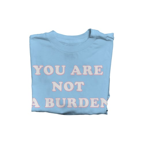 Image of You Are Not A Burden