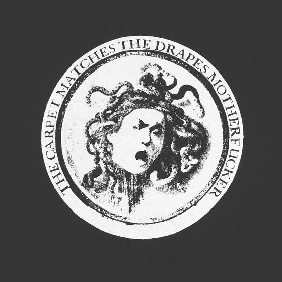 "Image of Medusa Shirt ""the carpet matches the drapes mother fucker"""