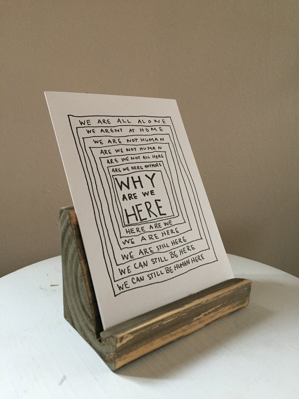 Image of Why are we here? Letterpress print