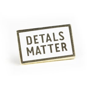 Image of Detals Matter Pin