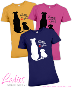 Image of Friends Make Everything Better Ladies T-Shirt