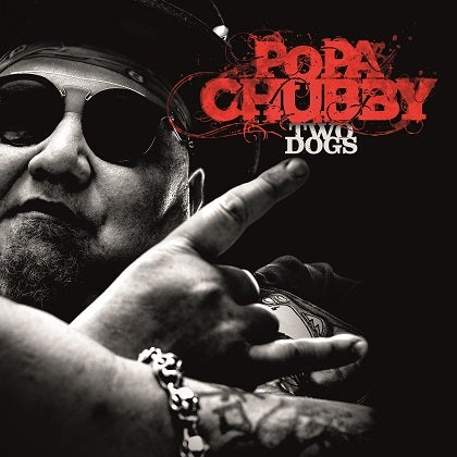Image of POPA CHUBBY - Two Dogs - CD Digi-pak
