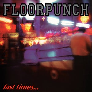 Image of FLOORPUNCH - Fast Times 12""