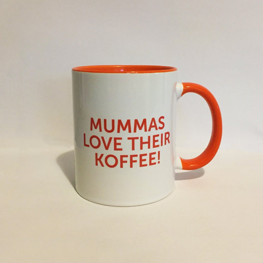 "Image of Get Krack!n' Koffee Mug - ""Mummas Love Their Koffee"""