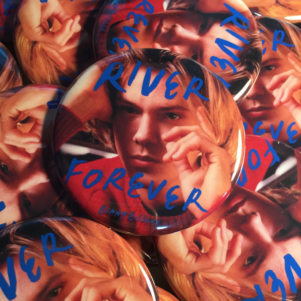 Image of 「RIVER FOREVER」57mm PIN BUTTON BADGE