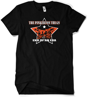 Image of Pinkerton Thugs - End of an Era shirt (officially licened)