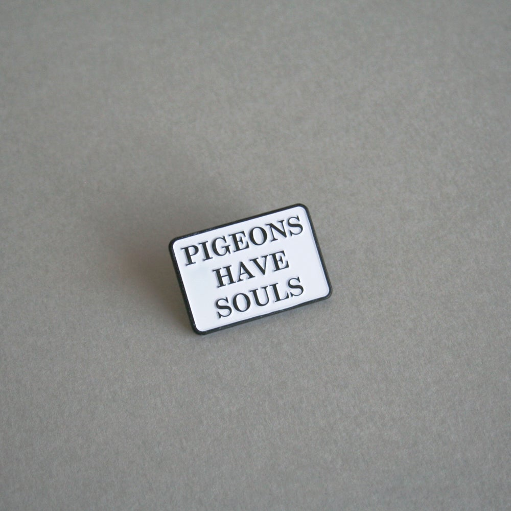 Image of 'Pigeons Have Souls' Pin