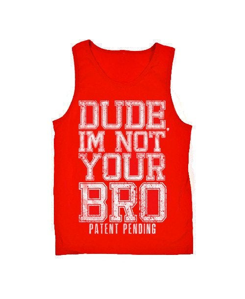 Image of Dude I'm Not Your Bro Tank (Red)