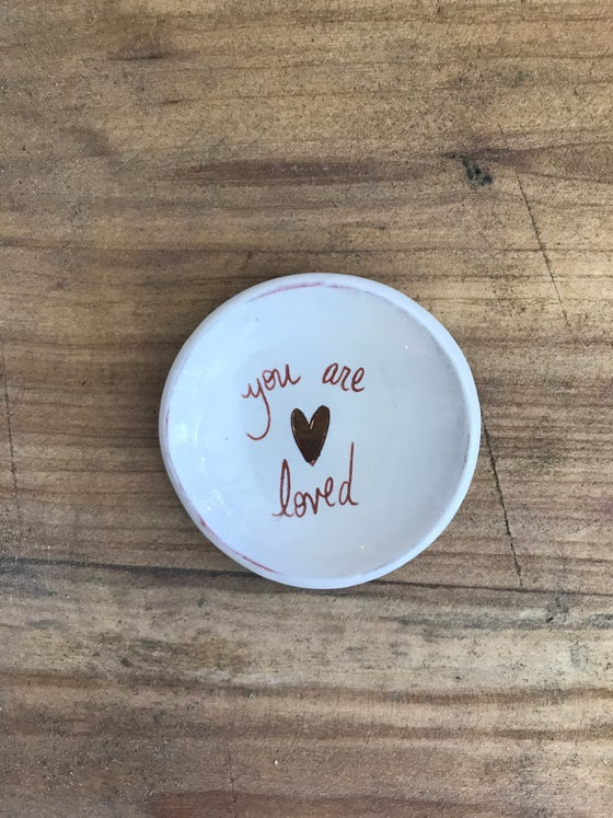 Image of You are loved ring dish