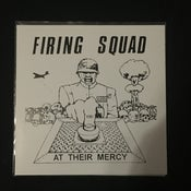 Image of Firing Squad - At Their Mercy 7""
