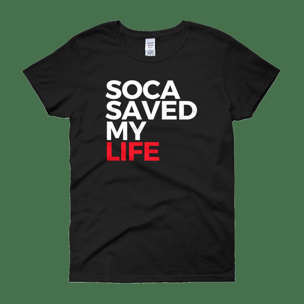 Image of Soca Saved My Life T-Shirt or Tank Female