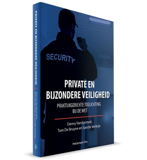 Image of Private en bijzondere veiligheid, praktijkgerichte toelichting bij de wet