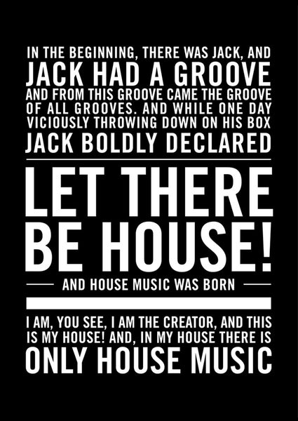 Image of Buy the perfect poster for House Music lovers: In the beginning there was Jack - let there be house!